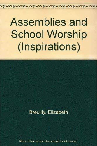 Assemblies and School Worship (Inspirations): Elizabeth Breuilly, Sandra