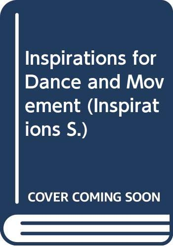 Inspirations for Dance and Movement: Powell, Hazel and
