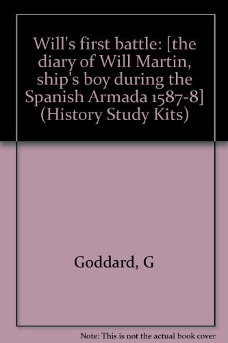 9780590533089: Will's first battle: [the diary of Will Martin, ship's boy during the Spanish Armada 1587-8] (History Study Kits)