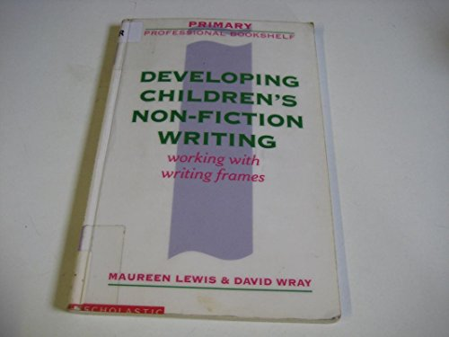 9780590533881: Developing Non-fiction Writing: Working with Writing Frames (Primary Professional Bookshelf)