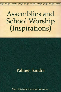 Assemblies and School Worship (Inspirations): Sandra Palmer, Elizabeth
