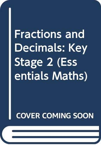 9780590535380: Fractions and Decimals: Key Stage 2 (Essentials Maths)
