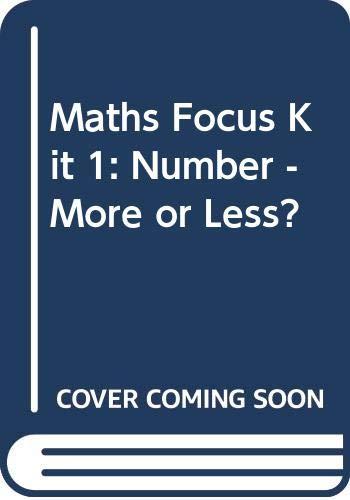 9780590535823: Maths Focus Kit 1: Number - More or Less? (Maths Focus Kit 1)