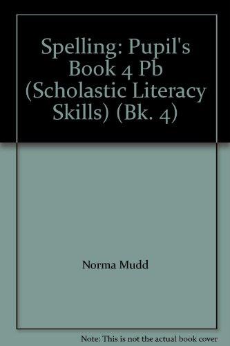 9780590537452: Spelling: Bk. 4 (Scholastic Literacy Skills S.)