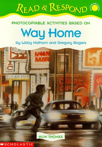Way Home (Read & Respond) (0590538497) by Huw Thomas