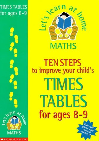 9780590538527: Ten Steps to Improve Your Child's Times Tables: Age 8-9 (Let's Learn at Home: Maths S.)