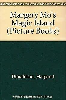 Margery Mo's Magic Island (Picture Books) (9780590540575) by Margaret Donaldson; Debi Gliori