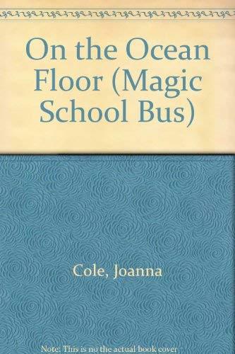 9780590540742: On the Ocean Floor (Magic School Bus)