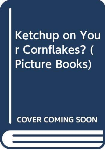 9780590541510: Ketchup on Your Cornflakes (Picture Books)