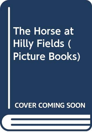 9780590542203: The Horse at Hilly Fields (Picture Books)