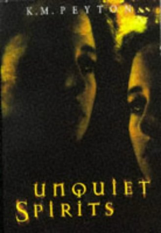 Unquiet Spirits (0590542311) by K. M. Peyton