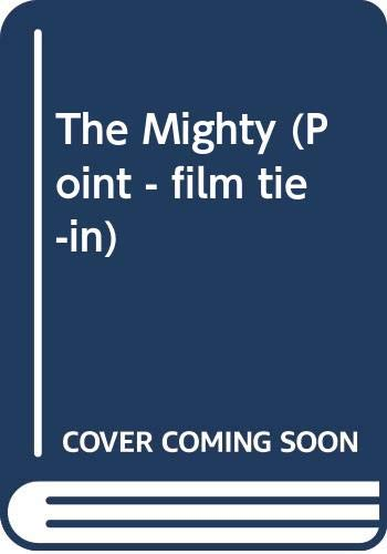 9780590542630: The Mighty (Point - Film Tie-in)