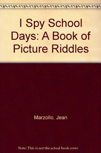 9780590542838: I Spy School Days: A Book of Picture Riddles (I Spy)