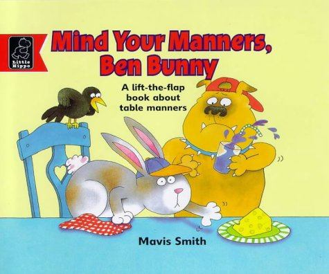 Mind Your Manners, Ben Bunny (Learn with) (0590543784) by Mavis Smith