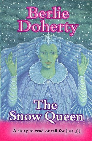 The Snow Queen (Everystory): Doherty, Berlie