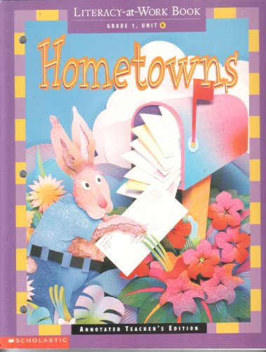 Hometowns, Grade 1, Unit 6, Annotated Teacher's Edition (Scholastic Literacy Place / ...