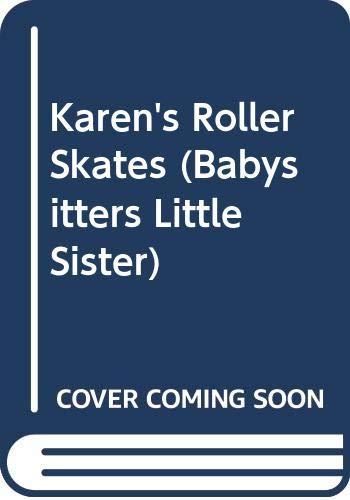 Karen's Roller Skates (Babysitters Little Sister) (059055008X) by Ann M. Martin