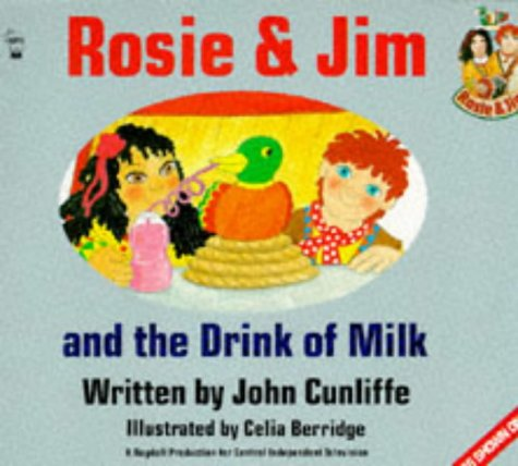 Rosie and Jim and the Drink of Milk (Rosie & Jim): Cunliffe, John