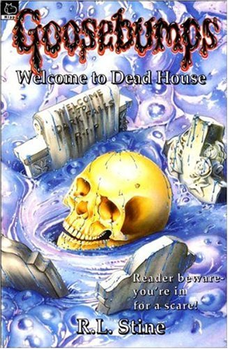 Goosebumps Welcome to Dead House: Stine, R.L