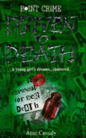 Driven to Death (Point Crime) (0590554298) by Cassidy, Anne