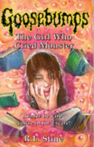 9780590555807: The Girl Who Cried Monster (Goosebumps)