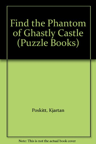 9780590556156: Find the Phantom of Ghastly Castle (Puzzle Books)