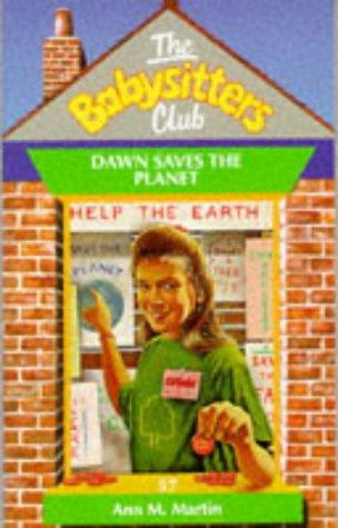 Baby-Sitters Club #57: DAWN SAVES THE PLANET: Martin, Ann M.