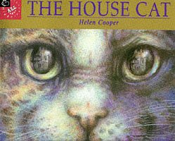 The House Cat (Picture Books): Helen Cooper