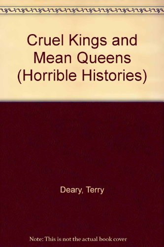 9780590558396: Cruel Kings and Mean Queens (Horrible Histories)