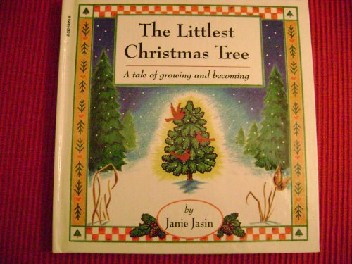 9780590559652: The Littlest Christmas Tree: A Tale of Growing & Becoming