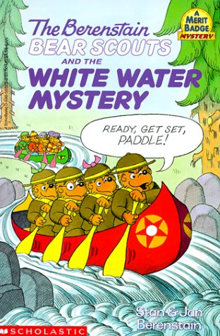 The Berenstain Bear Scouts and the White-Water Mystery: Stan Berenstain