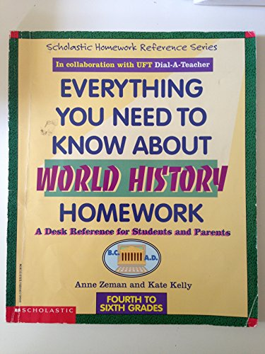 9780590566049: Everything You Need to Know About World History Homework A Desk Reference for Students and Parents/4th to 6th Grades - 1995 publication.
