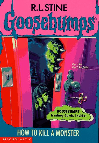 How to Kill a Monster (Goosebumps #46) (0590568833) by R. L. Stine