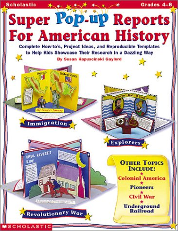 Super Pop-Up Reports for American History (Grades 4-8): Kapuscinski Gaylord