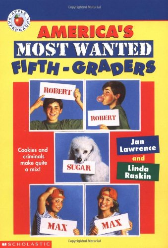 America's Most Wanted Fifth Grader: Lawrence, Jan; Raskin,