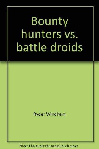 9780590583398: Bounty Hunters vs. Battle Droids (Star Wars Missions, No. 11)
