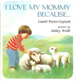 I Love My Mommy Because. (Trumpet Club Special Edition): Laurel Porter-Gaylord