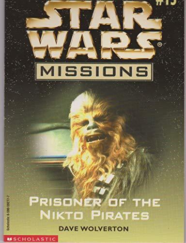 9780590592772: Prisoner of the Nikto Pirates (Stars Wars Missions #13)
