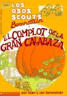 9780590597500: Los osos scouts Berenstain el complot de la gran calabaza / The Berenstain Bear Scouts and the Humongous Pumpkin