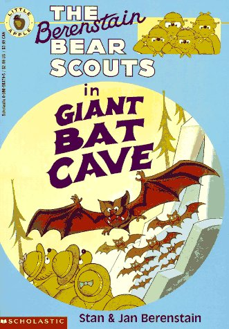 The Berenstain Bear Scouts in Giant Bat: Stan Berenstain; Jan