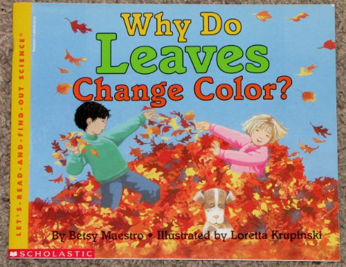 9780590621540: Why Do Leaves Change Color?