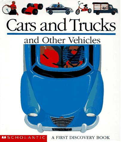 Cars and Trucks and Other Vehicles (First Discovery Books): Delafosse, Claude; Jeunesse, Gallimard