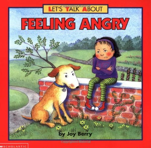 Feeling Angry (Let's Talk About) (9780590623865) by Berry, Joy Wilt