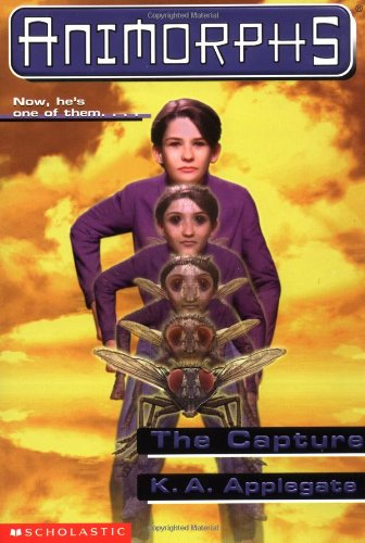 The Capture (Animorphs, #6) (0590629824) by K.A. Applegate