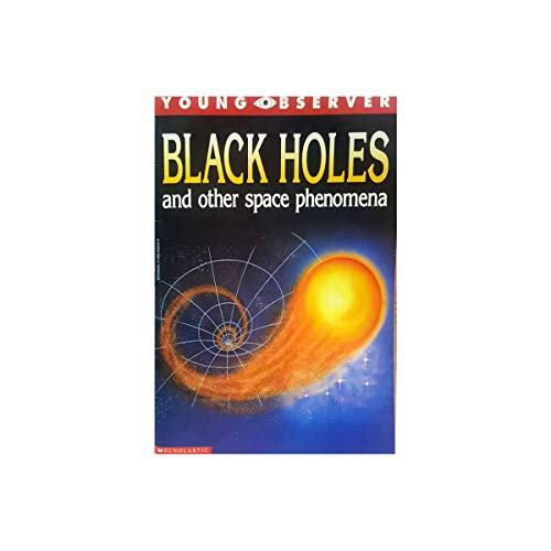 9780590632546: Black holes and other space phenomena (Young observer)