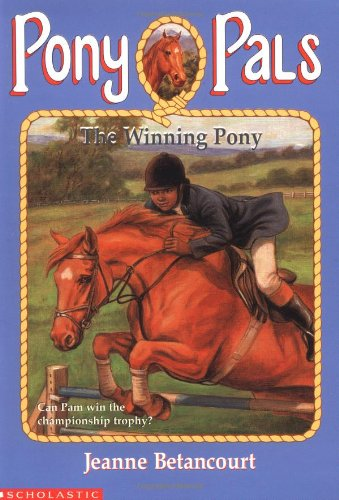 The Winning Pony (Pony Pals #21 (0590634054) by Jeanne Betancourt
