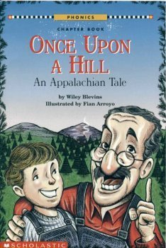 Once Upon a Hill: An Appalachian Tale: Blevins, Wiley