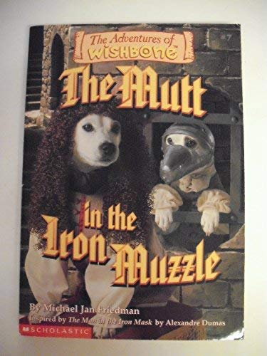 9780590634731: The Mutt in the Iron Muzzle (The Adventures of Wishbone #7)