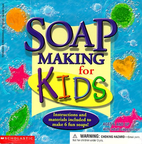 9780590635059: Soap Making for Kids: Instructions and Materials Included to Make 6 Fun Soaps!