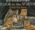 9780590635615: Look to the North a Wolf Pup Diary